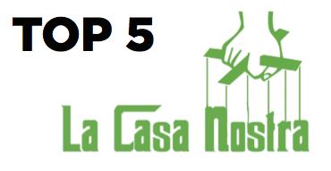 Top 5 - La Casa Nostra